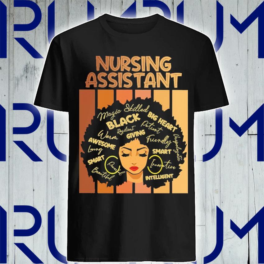 Black Woman Nursing Assistant Black Big Heart giving awesome smart intelligent shirt