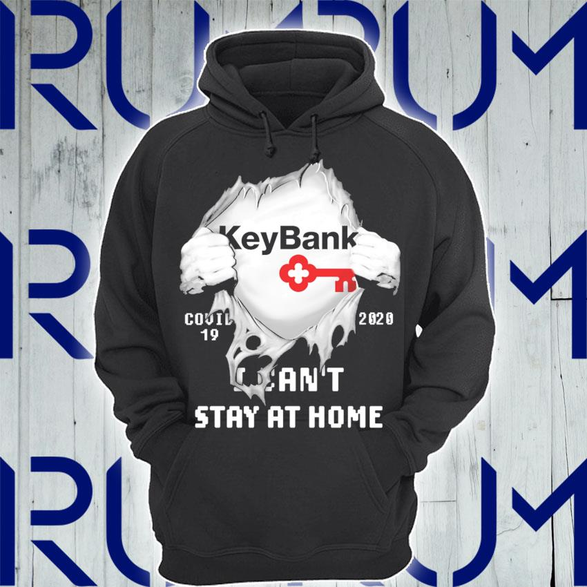 Blood inside Me KeyBank Covid 19 2020 I can't stay at home s Hoodie
