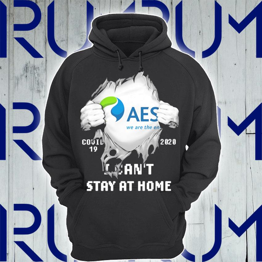 Blood inside Me The AES Corporation Covid 19 2020 I can't stay at home s Hoodie