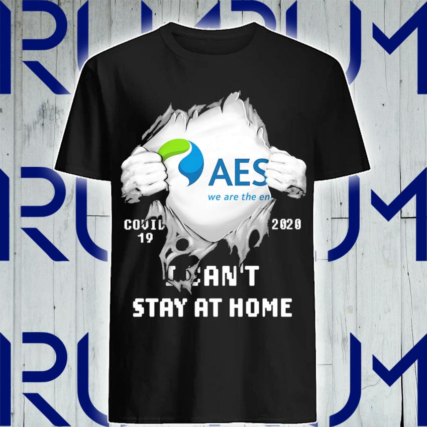 Blood inside Me The AES Corporation Covid 19 2020 I can't stay at home shirt