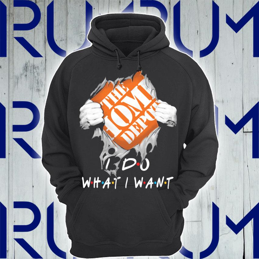 Blood inside Me The Home Depot I do what I want s Hoodie