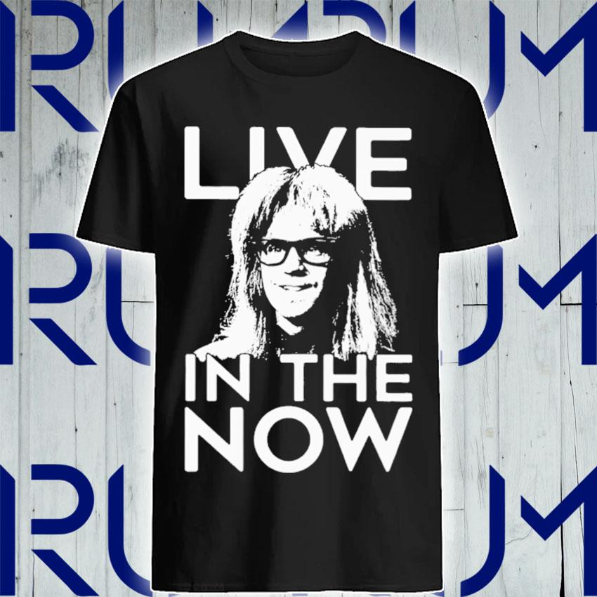 Garth Algar Live in the Now shirt