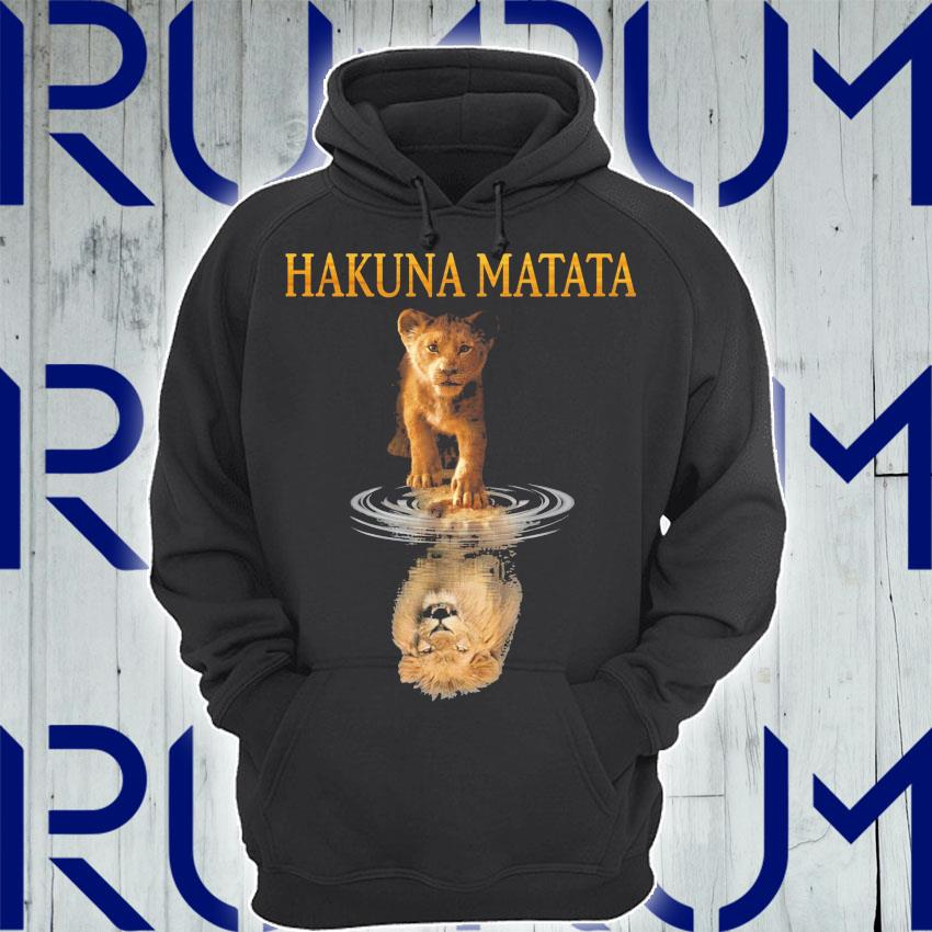 Hakuna Matata The Lion King Reflection In The Water Shirt Hoodie