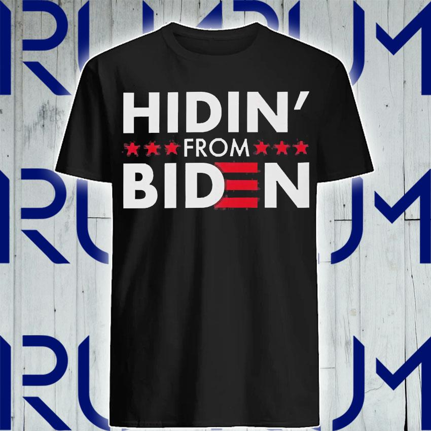 Hidin from Biden shirt