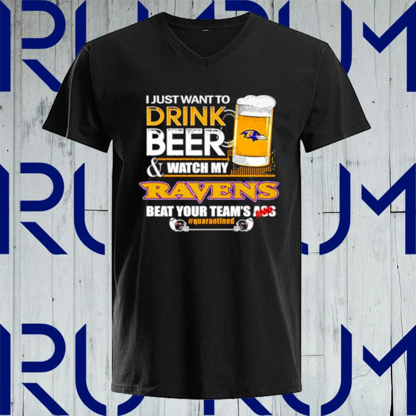 I just want to drink beer and watch my Baltimore Ravens beat your teams ass s V-neck