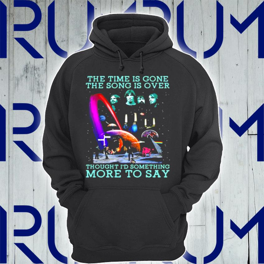 The Time Is Gone The Song Is Over Bands Music s Hoodie